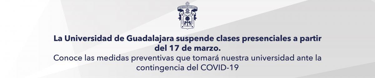 COMUNICADO: Ante contingencia por Covid-19, la UdeG suspende clases presenciales