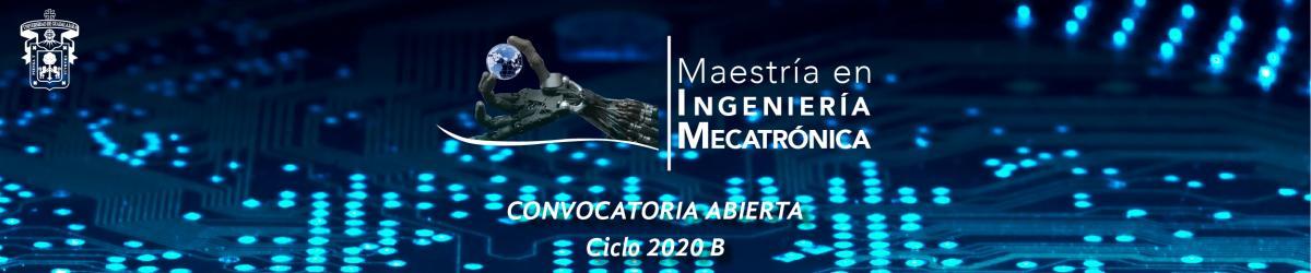 Maestría en Ingeniería en Mecatrónica convocatoria 2020 B