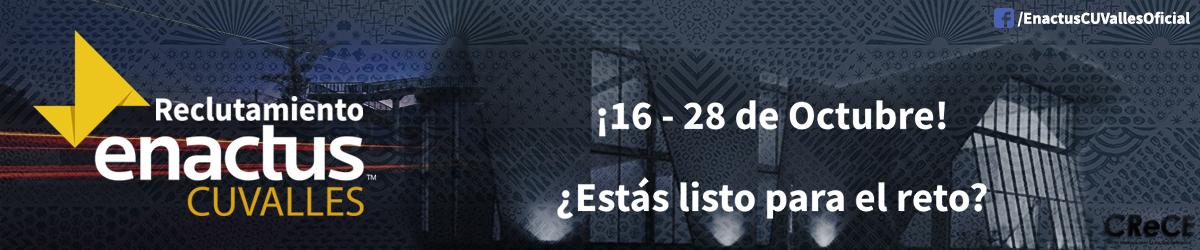 Reclutamiento Enactus CUValles (16 al 28 de octubre)